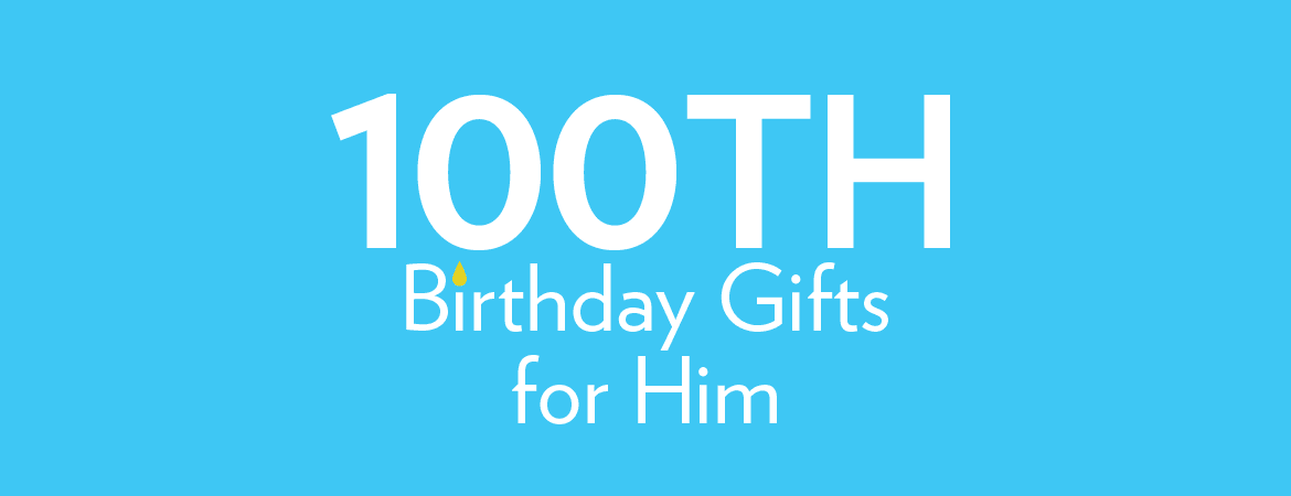 100th Birthday Gifts for Him
