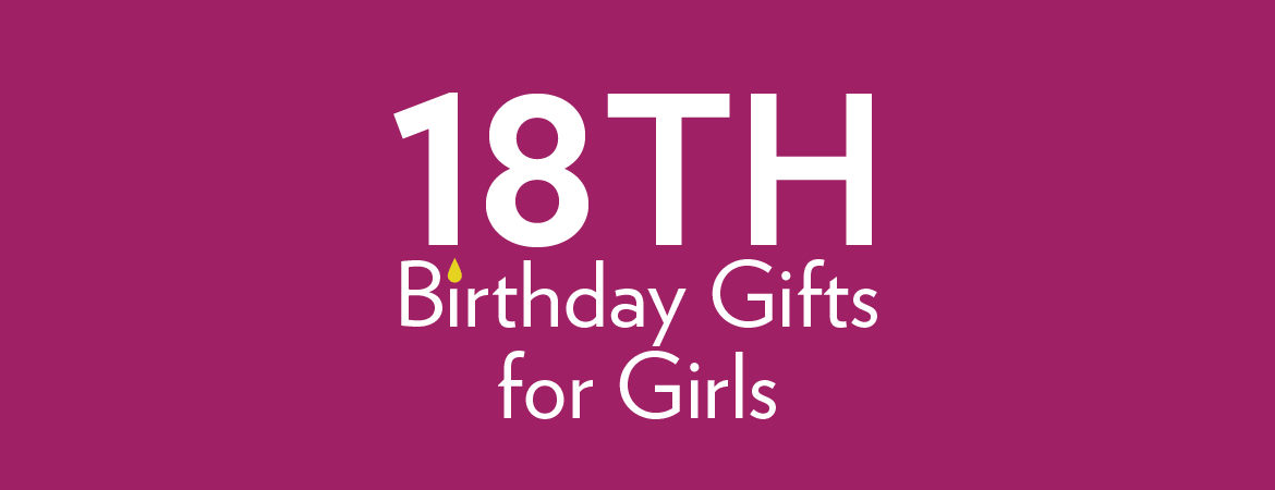 18th Birthday Gifts for Girls