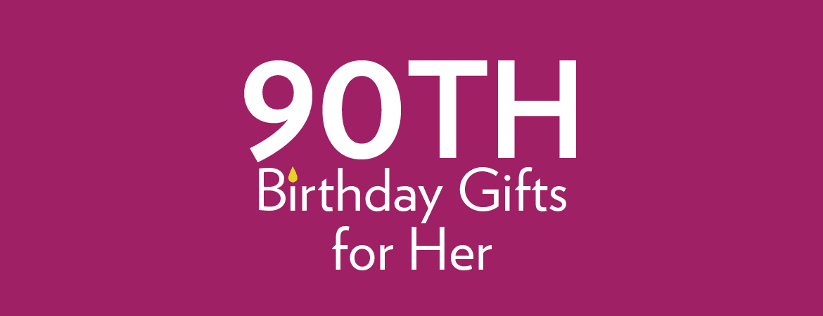 90th Birthday Gifts For Her