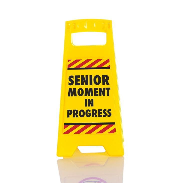 Desk Warning Sign: Senior Moment