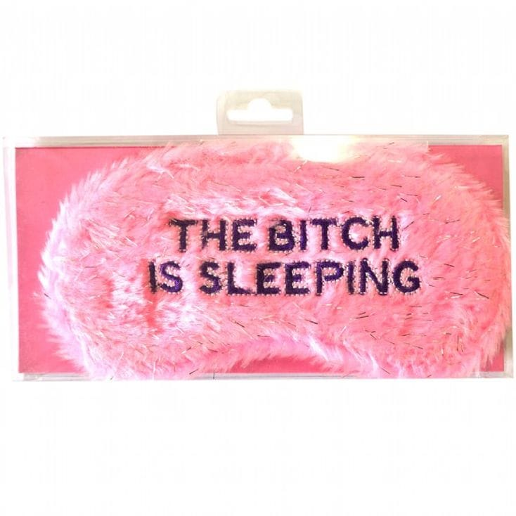 The Bitch is Sleeping Pink Eye Mask