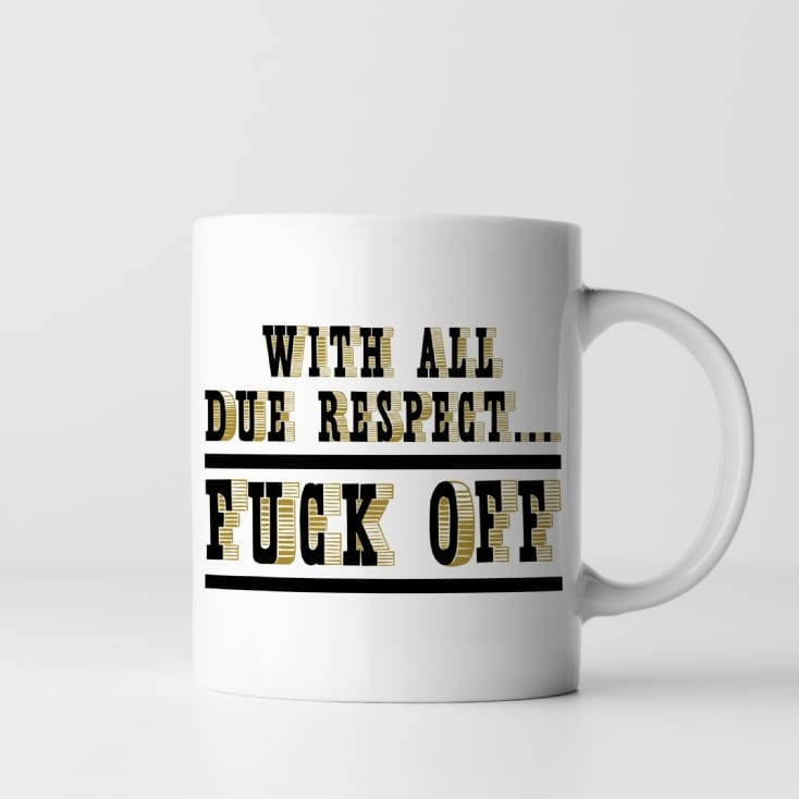 all due respect offensive mug