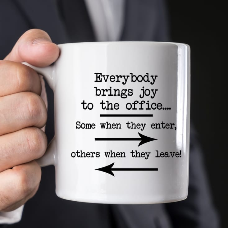 Everyone Brings Joy To The Office Mug