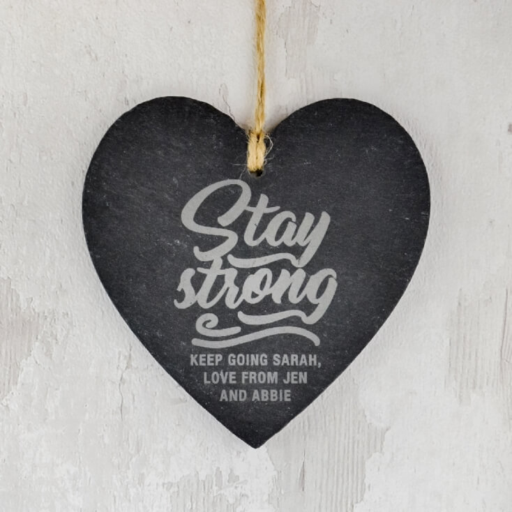 "Personalised ""Stay Strong"" Hanging Slate Heart"