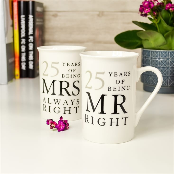 25 Years of Being Mr Right and Mrs Always Right Mugs